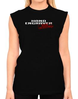 Hand Engraver With Attitude T-Shirt - Sleeveless-Womens