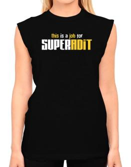 This Is A Job For Superadit T-Shirt - Sleeveless-Womens