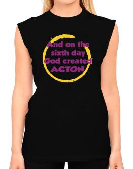 And On The Sixth Day God Created Acton T-Shirt - Sleeveless-Womens