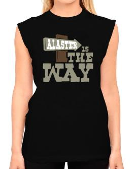 Alaster Is The Way T-Shirt - Sleeveless-Womens