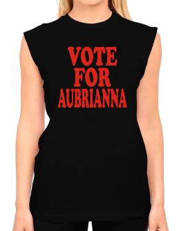 Vote For Aubrianna T-Shirt - Sleeveless-Womens