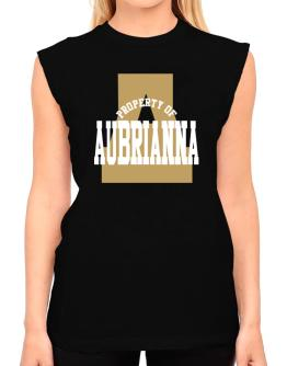 Property Of Aubrianna T-Shirt - Sleeveless-Womens