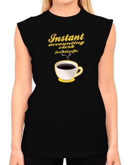 Instant Accounting Clerk, just add coffee T-Shirt - Sleeveless-Womens