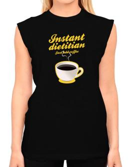 Instant Dietitian, just add coffee T-Shirt - Sleeveless-Womens