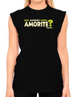 Does Anybody Know Amorite? Please... T-Shirt - Sleeveless-Womens