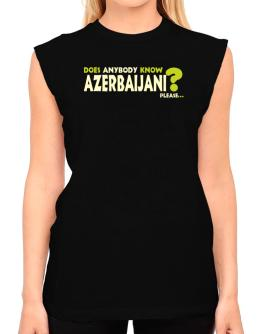 Does Anybody Know Azerbaijani? Please... T-Shirt - Sleeveless-Womens