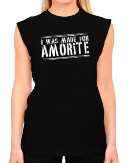 I Was Made For Amorite T-Shirt - Sleeveless-Womens