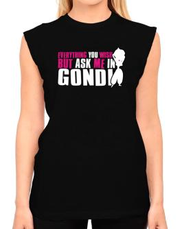 Anything You Want, But Ask Me In Gondi T-Shirt - Sleeveless-Womens