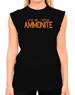 Love Me, I Speak Ammonite T-Shirt - Sleeveless-Womens