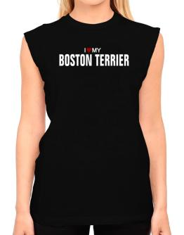 I Love My Boston Terrier T-Shirt - Sleeveless-Womens