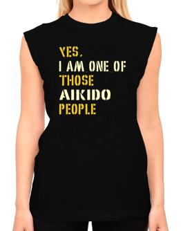 Yes I Am One Of Those Aikido People T-Shirt - Sleeveless-Womens