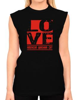 Love American Wirehair T-Shirt - Sleeveless-Womens