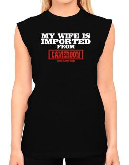 My Wife Is Imported From Cameroon Guaranteed T-Shirt - Sleeveless-Womens