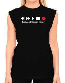 Ambient House Lover T-Shirt - Sleeveless-Womens