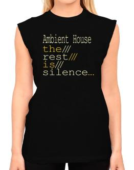 Ambient House The Rest Is Silence... T-Shirt - Sleeveless-Womens