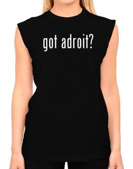 Got Adroit? T-Shirt - Sleeveless-Womens