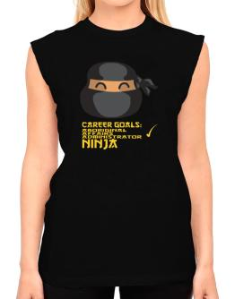 Carrer Goals: Aboriginal Affairs Administrator - Ninja T-Shirt - Sleeveless-Womens