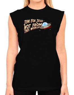 Jews For Jesus Not From This World T-Shirt - Sleeveless-Womens