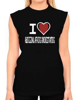 I Love Aboriginal Affairs Administrators T-Shirt - Sleeveless-Womens