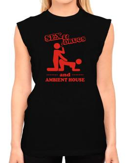 Sex & Drugs And Ambient House T-Shirt - Sleeveless-Womens