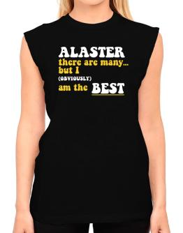 Alaster There Are Many... But I (obviously) Am The Best T-Shirt - Sleeveless-Womens