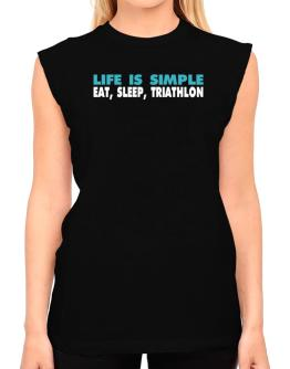 Life Is Simple . Eat, Sleep, Triathlon T-Shirt - Sleeveless-Womens