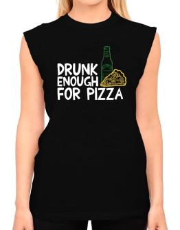 Drunk enough for pizza T-Shirt - Sleeveless-Womens