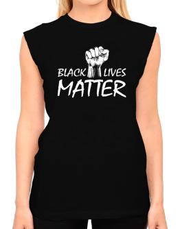 Black lives matter T-Shirt - Sleeveless-Womens