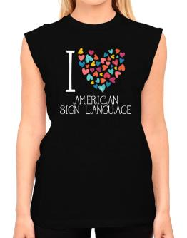 I love American Sign Language colorful hearts T-Shirt - Sleeveless-Womens