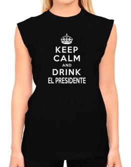 Keep calm and drink El Presidente T-Shirt - Sleeveless-Womens