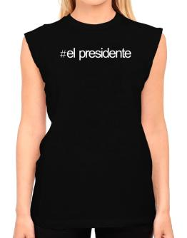 Hashtag El Presidente T-Shirt - Sleeveless-Womens