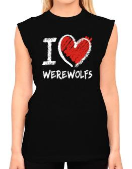 I love Werewolfs chalk style T-Shirt - Sleeveless-Womens