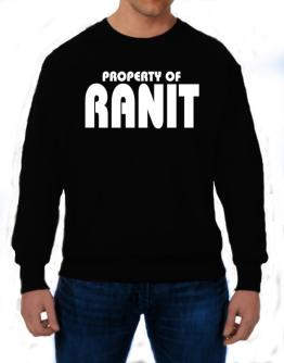 Property Of Ranit Sweatshirt