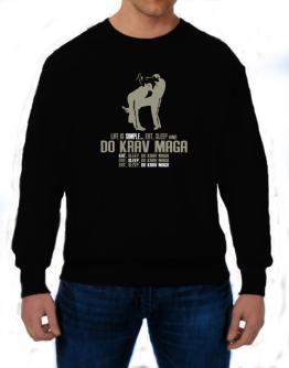 """ Life is simple... eat, sleep and do Krav Maga "" Sweatshirt"