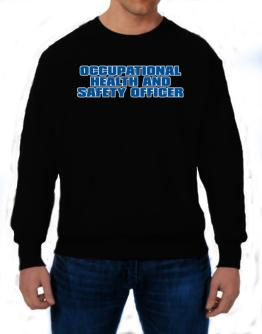 Occupational Medicine Specialist Sweatshirt