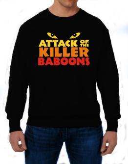 Attack Of The Killer Baboons Sweatshirt