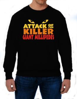 Attack Of The Killer Giant Millipedes Sweatshirt