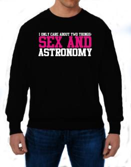 Polera de I Only Care About Two Things: Sex And Astronomy