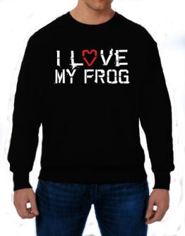 I Love My Frog Sweatshirt