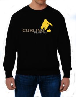 Curling - Only For The Brave Sweatshirt