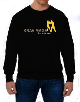 """ Krav Maga - Only for the brave "" Sweatshirt"