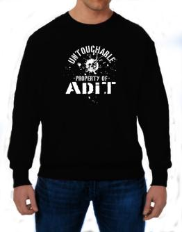 Untouchable : Property Of Adit Sweatshirt