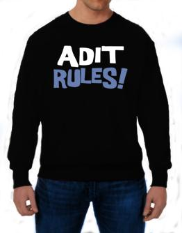 Adit Rules! Sweatshirt