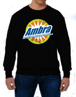 Ambra - With Improved Formula Sweatshirt