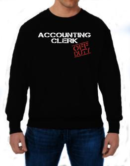 Accounting Clerk - Off Duty Sweatshirt