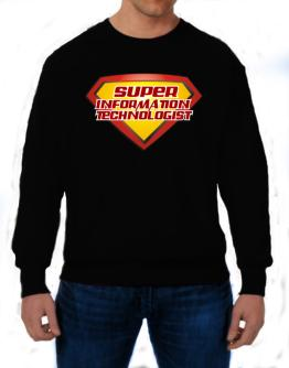 Super Information Technologist Sweatshirt