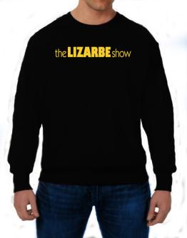 The Lizarbe Show Sweatshirt