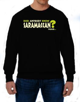 Does Anybody Know Saramaccan? Please... Sweatshirt