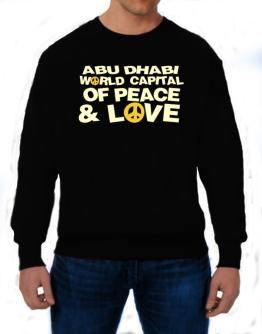 Abu Dhabi World Capital Of Peace And Love Sweatshirt