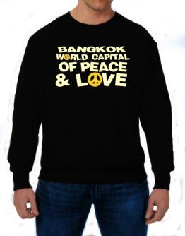 Bangkok World Capital Of Peace And Love Sweatshirt